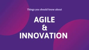 Agile and Innovation
