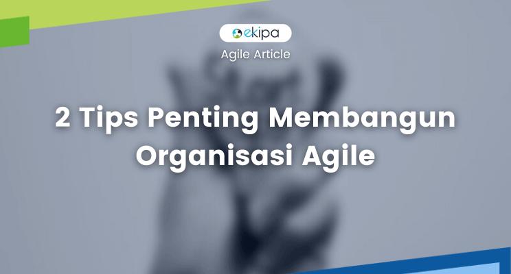membangun organisasi agile