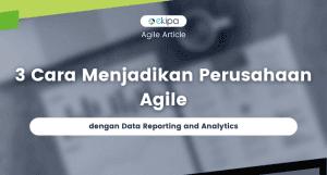 agile dengan data reporting and analytics