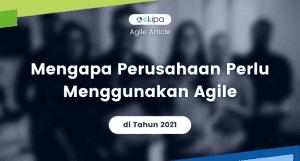alasan perusahaan perlu menggunakan agile